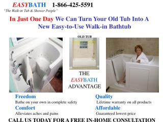 "EASY BATH 	 1-866-425-5591 ""The Walk-in Tub & Shower People"""