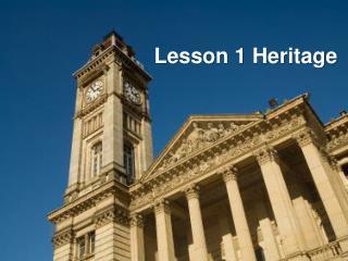 Lesson 1 Heritage