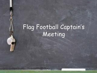 Flag Football Captain's Meeting