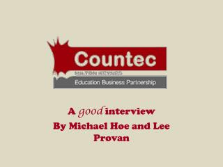 A  good  interview By Michael Hoe and Lee Provan