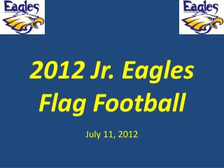 2012 Jr. Eagles Flag  Football