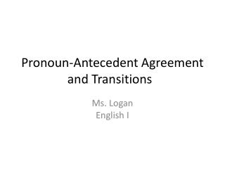 Pronoun-Antecedent Agreement and Transitions
