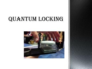 Quantum Locking