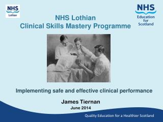 NHS Lothian  Clinical Skills Mastery Programme