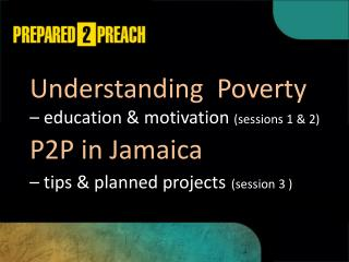 Understanding  Poverty  – education & motivation  (sessions 1 & 2)