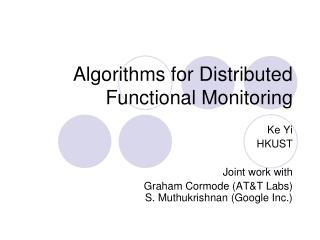 Algorithms for Distributed Functional Monitoring