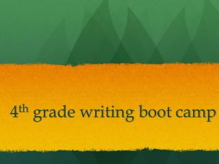 4 th  grade writing boot camp