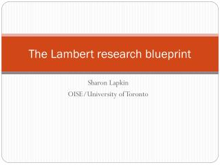 The Lambert research blueprint