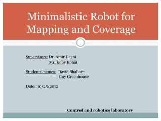 Minimalistic Robot for Mapping and Coverage