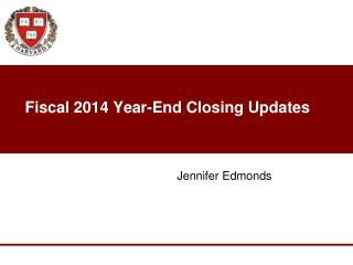 Fiscal 2014 Year-End Closing Updates