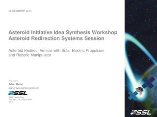 Asteroid Initiative Idea Synthesis Workshop Asteroid Redirection  Systems  Session