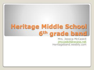 Heritage Middle School 6 th  grade band