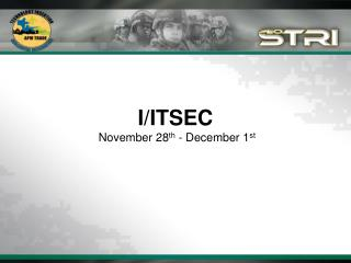 I/ITSEC   November 28 th  - December 1 st
