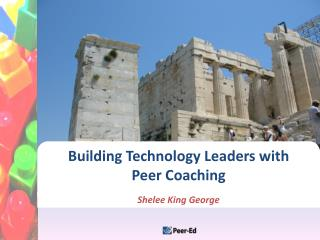 Building Technology Leaders with  Peer Coaching
