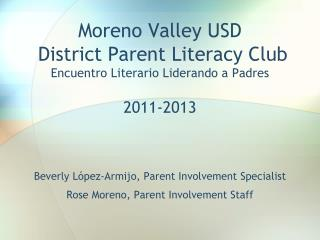 Moreno Valley USD  District Parent Literacy Club  Encuentro Literario Liderando a Padres