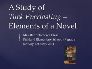 A Study of  Tuck Everlasting  – Elements of a Novel
