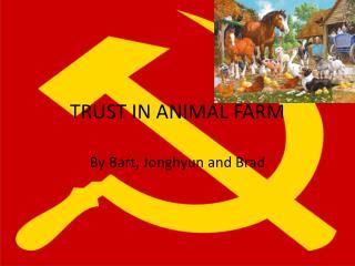 TRUST IN ANIMAL FARM