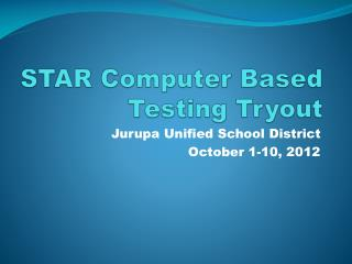 STAR Computer Based  Testing Tryout