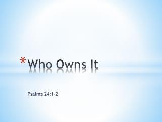 Who Owns It