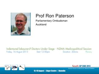Prof Ron Paterson Parliamentary Ombudsman  Auckland