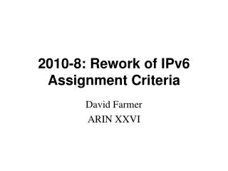 2010-8: Rework of IPv6 Assignment Criteria