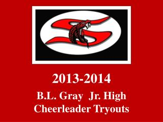 2013-2014 B.L. Gray  Jr. High Cheerleader Tryouts