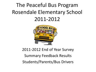 The Peaceful Bus Program Rosendale Elementary School 2011-2012