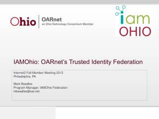 IAMOhio: OARnet's Trusted Identity Federation