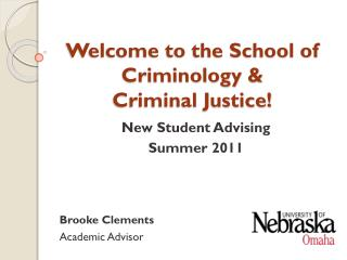 Welcome to the School of Criminology &  Criminal Justice!