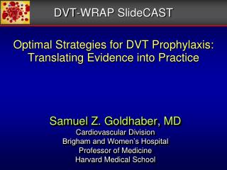 Optimal Strategies for DVT Prophylaxis: Translating Evidence into Practice