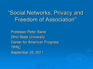 �Social Networks, Privacy and Freedom of Association�