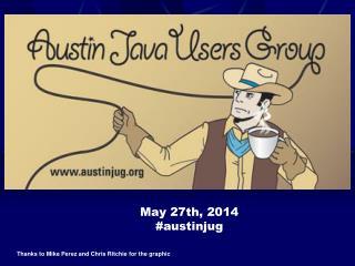 May 27th, 2014 # austinjug
