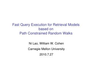 Fast Query Execution  for  Retrieval  Models based  on  Path  Constrained Random Walks