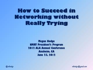 How to Succeed in Networking without Really Trying