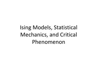 Ising  Models, Statistical Mechanics, and Critical Phenomenon