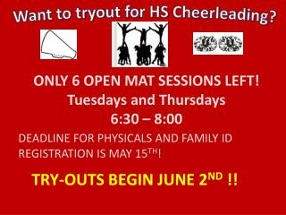 ONLY 6 OPEN MAT SESSIONS LEFT! Tuesdays and Thursdays 6:30 – 8:00
