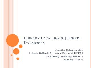 Library Catalogs & [Other] Databases