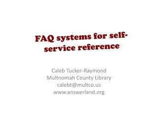 FAQ systems for self-service reference