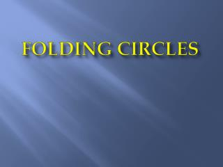 FOLDING CIRCLES