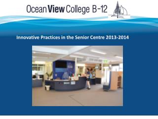 Innovative Practices in the Senior Centre 2013-2014