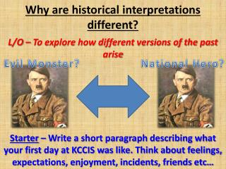 Why are historical interpretations different?