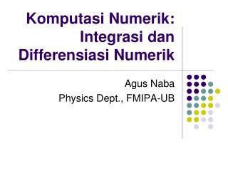 Komputasi Numerik : Integrasi dan Differensiasi Numerik
