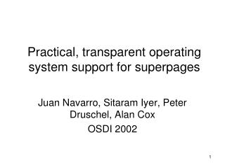 Practical, transparent operating system support for superpages