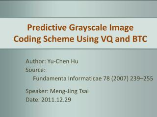 Predictive Grayscale Image Coding Scheme Using VQ and BTC