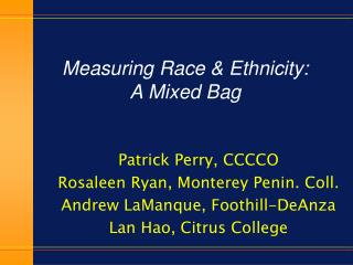 Measuring  Race & Ethnicity:   A Mixed Bag