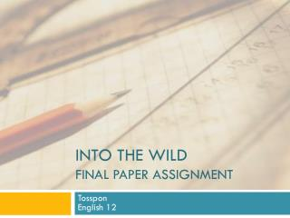 Into the Wild Final Paper Assignment