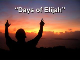 """Days of Elijah"""