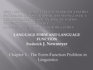 LANGUAGE FORM AND LANGUAGE FUNCTION Frederick  J.  Newmeyer