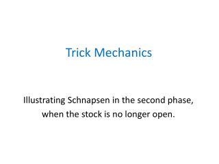 Trick Mechanics