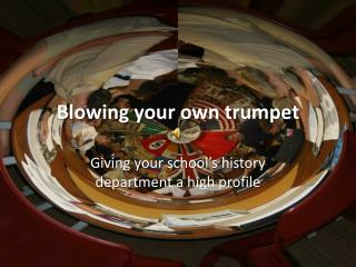Blowing your own trumpet